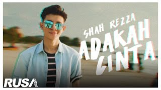 Shah Rezza - Adakah Cinta [Official Music Video]