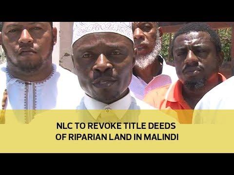 NLC to revoke title deeds of riparian land in Malindi