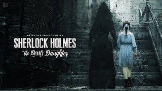 Шерлок Холмс: Дочь Дьявола прохождение. Часть 1: Первое дело Шерлока Холмса.