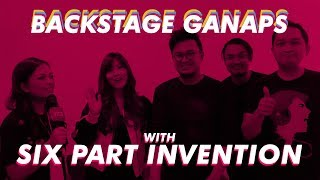 Ganda For All Music Fest Backstage Ganaps with SIX PART INVENTION!