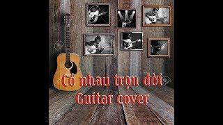 Có Nhau Trọn Đời - Hồ Quỳnh Hương - Guitar cover.