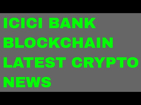 ICICI Bank in Blockchain  Latest Cryptocurrency news in Hindi today live