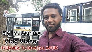 My First Journey Vlog Video | Bhagalpur Bus station awesome all side angle view must watch