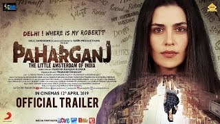 Paharganj Official Trailer | Laura Costa | Rakesh Ranjan Kumar | SENN Productions | 12th April 2019