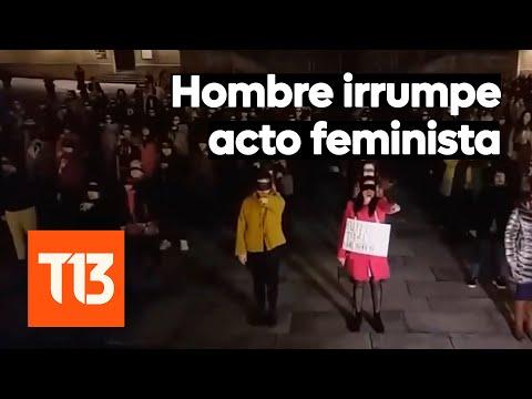 Hombre Irrumpe Himno Feminista De LasTesis Con Grito Machista En España