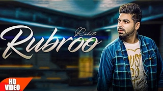 Rubroo (Full Song) | Rohit & Parinaa | Latest...