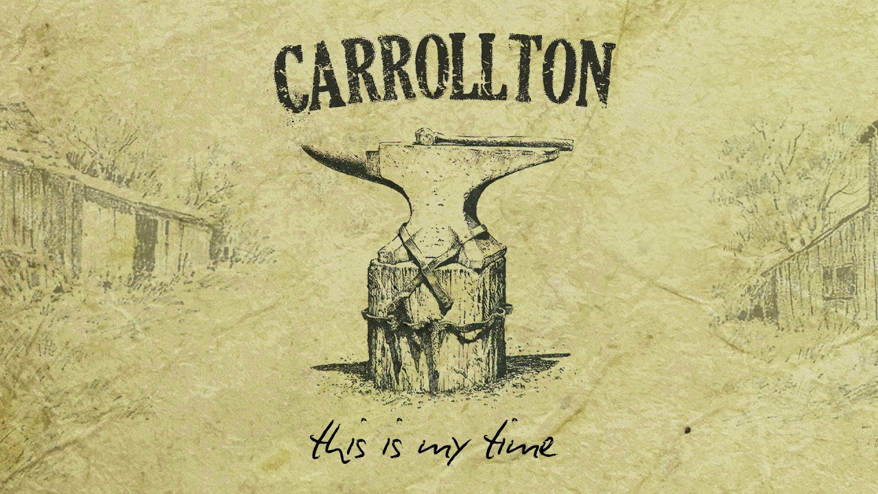 Carrollton - This Is My Time (Audio)