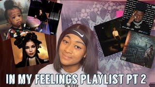In My Feelings Playlist Pt 2 🥺 (it's okay to simp 🌚)