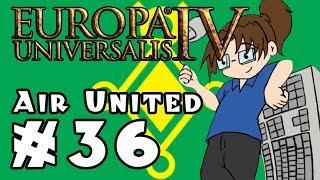 Europa Universalis IV: AIR UNITED - Ep 36
