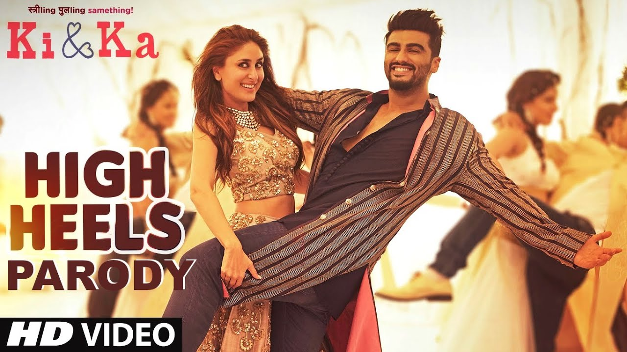 High Heels Video Song PARODY | KI And KA | Kareena Kapoor, Arjun ...