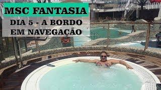 Tema: MSC FANTASIA 2019 - VLOG DO DIA 5 A BORDO   EM NAVEGAÇÃO #Víd...