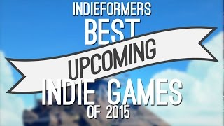 Best Upcoming Indie Games of 2015