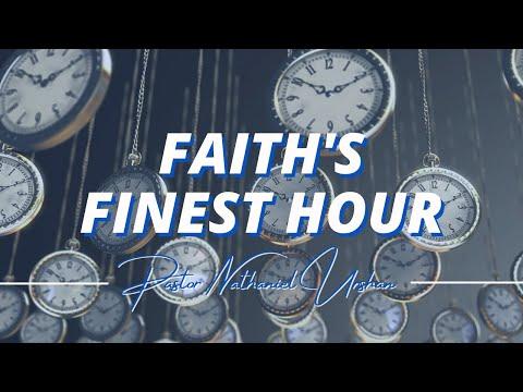 """Faith's Finest Hour"" – Pastor Nathaniel Urshan"