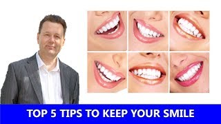 Dentist's Top 5 Tips to Keep Your Smile for Life