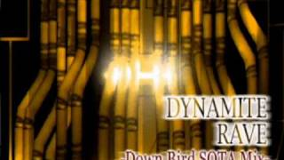 """Dynamite Rave (Down Bird SOTA Mix)"""" - NAOKI"""