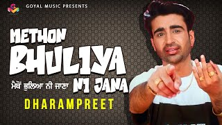 Dharampreet - Methon Bhuliya Ni Jana HD  - Goyal Music - Official Song