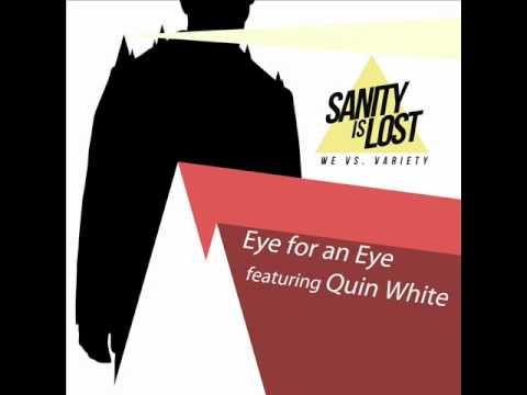 Sanity Is Lost - Eye For An Eye (Featuring Quin White)