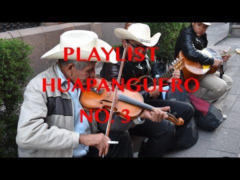 PLAYLIST HUAPANGUERO No. 3 -  Huapangos  Huastecos