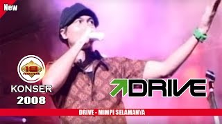 """DRIVE - """"MIMPI SELAMANYA"""" (LIVE KONSER PADANG 2008)"""