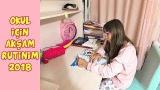 OKUL İÇİN AKŞAM RUTİNİM   2018 - My School Night Routine   2018 - Eğlenceli Çocuk Videosu