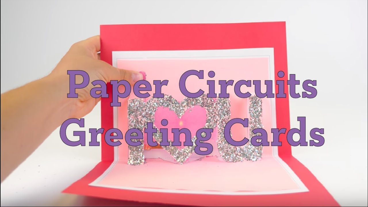 Paper Circuits Greeting Cards Youtube Simple Light Activated Switch Circuit Making Easy