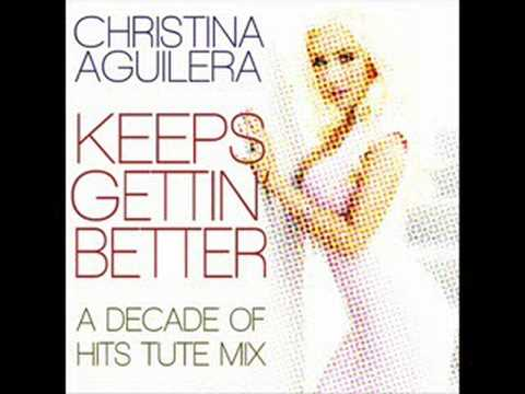 Keeps Gettin Better (A Decade of Hits Tute mix)