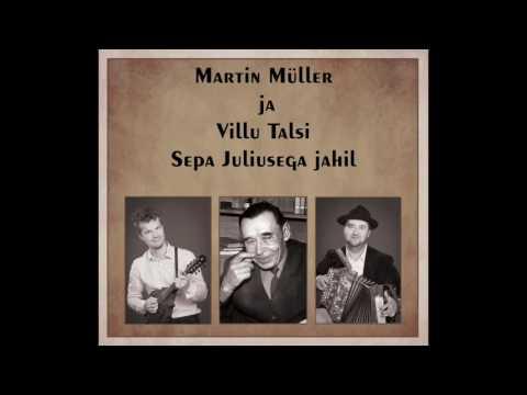 Martin Müller & Villu Talsi – Mets mühiseb