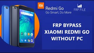Bypass FRP Google Account Xiaomi Redmi Go without PC