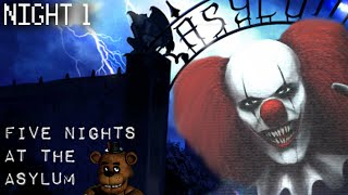 FIVE NIGHTS AT THE ASYLUM - Night 1 - THE MURDER CLOWN