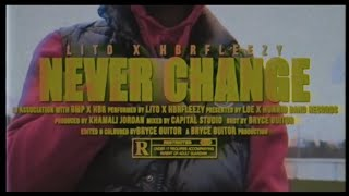 Lito - Never Change (Feat. HBRFleezy) WSC Exclusive - Official Music Video