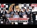 Mission Mangal | Official Trailer | Akshay Kumar | Vidya | Sonakshi l Mission Mangal Trailer Launch