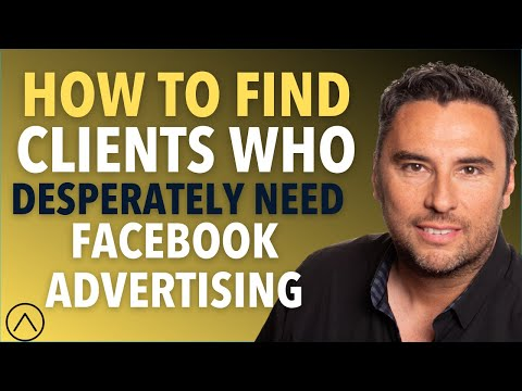How to Find Clients That Desperately Need Facebook Advertising