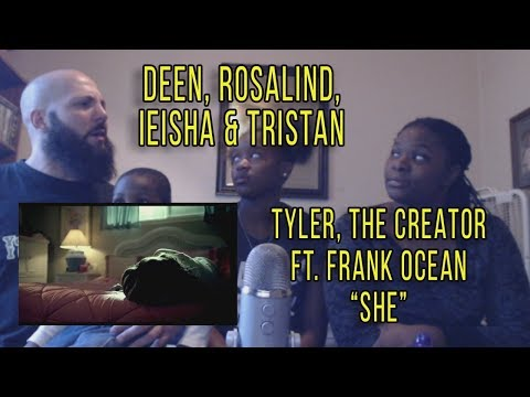 Tyler, The Creator ft Frank Ocean She  Deen, Rosalind, Ieisha & Tristan Reaction
