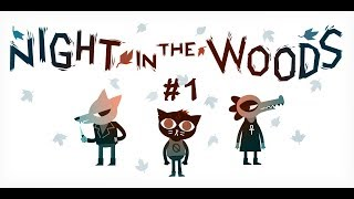 Night in the Woods [] Part 1