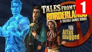 Tales from the Borderlands Episode 2 Walkthrough Part 1 Full No Commentary PC Gameplay Atlas Mugged