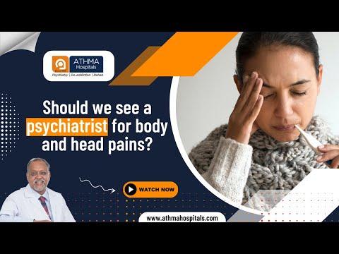 உடல் மற்றும் தலைவலிக்கு மனநல மருத்துவரிடம் செல்ல வேண்டுமா?| Dr.K.Ramakrishnan| Athma Hospital-Trichy