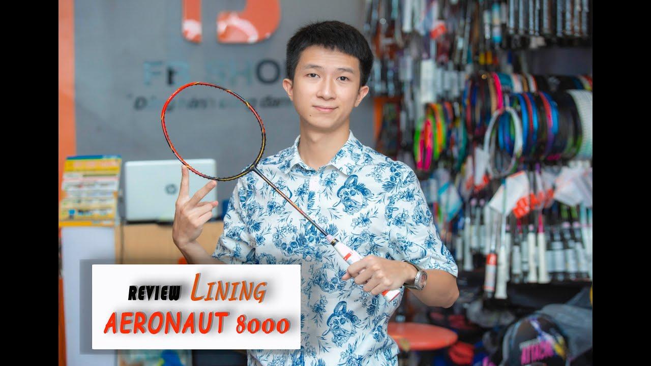 Review vợt Lining Aeronaut 8000 _ Siêu phẩm đắt nhất dòng aeronaut
