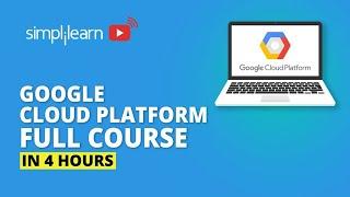 Google Cloud Platform Full Course   Google Cloud Platform Tutorial   Cloud Computing   Simplilearn