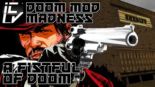 A Fistful Of Doom - Doom Mod Madness