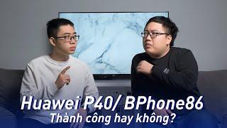 Trà đá công nghệ: Huawei P40 học hỏi? Bphone đổi tên!