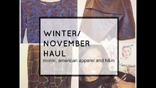 Winter Haul 2014 Part 1 - American Apparel, H & M and Monki Thumbnail