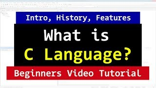 Introduction to C Programming Language | History, Features | Video Tutorial