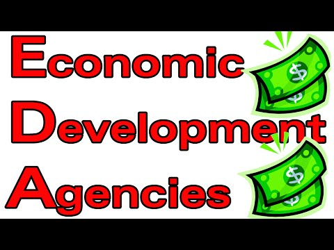 Economic Development Agencies What Do They Do And Are They Relevant?