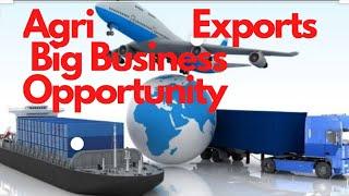 कृषि निर्यात (Agri Export) Startup Business Opportunity.