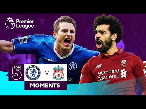 Chelsea v Liverpool | Salah, Torres, Lampard | Top 5 Moments