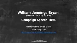 William Jennings Bryan   1896 Speech