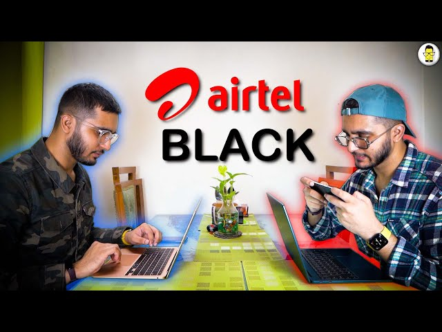 You Should Upgrade to *Airtel Black* NOW!