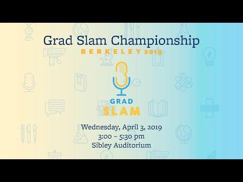 2019 Berkeley Grad Slam Competition | Berkeley Graduate Division