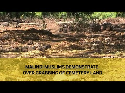 Malindi muslims residents demonstrate over grabbing of cemetery land