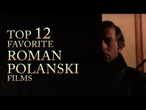 Top 12 Favorite Roman Polanski Films
